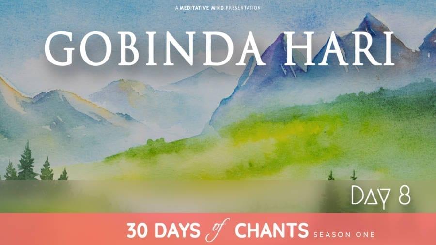 Day 8   GOBINDA HARI   Mantra for Self Reflection