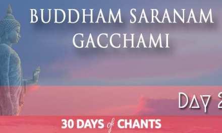 Day 2 | Buddham Saranam Gacchami
