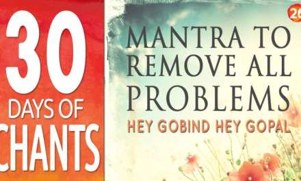 Mantra to Remove All Problems – Hey Gobind Hey Gopal – Meaning and Chanting Meditation