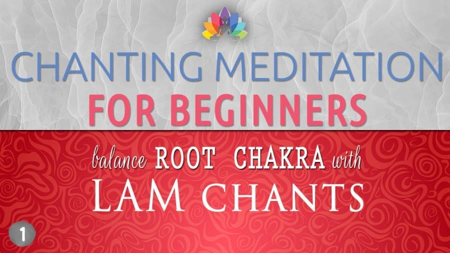 Chanting Meditation for Beginners - Root Chakra LAM Chant43