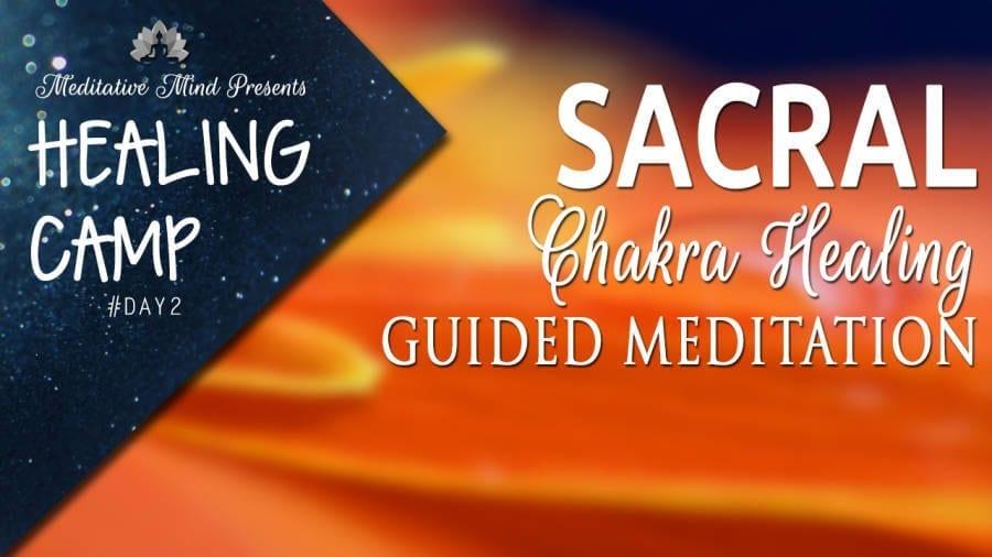 Sacral Chakra Healing Guided Meditation | Healing Camp #2