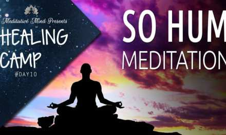SO HUM Mantra   Guided Meditation   Healing Camp 2016   Day #10