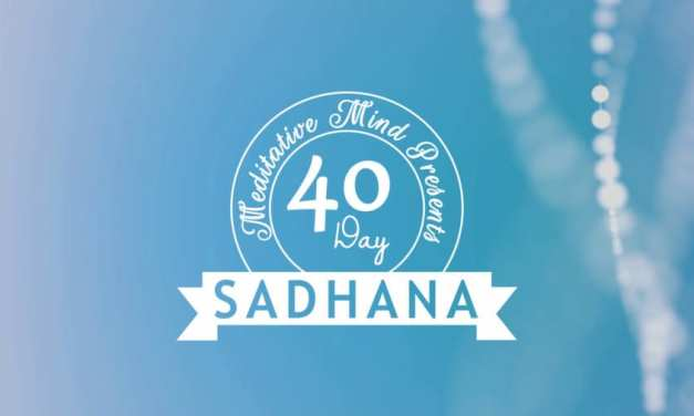 Transform your Life : Everything you need to know about 40 DAY SADHANA