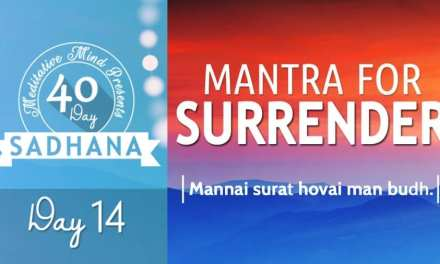 Day 14 of #40DaySADHANA | Mantra for Surrender : Mannai Surat