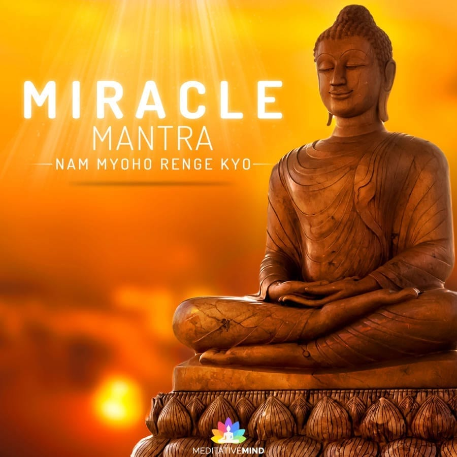 Nam Myoho Renge Kyo mantra - The Miracle Mantra - Mantra Meaning and Benefits