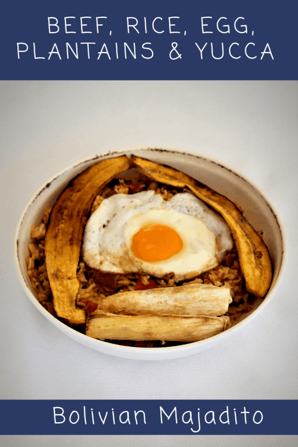 Bolivian Majadito with Beef, Rice, Egg, Plantains and Yucca
