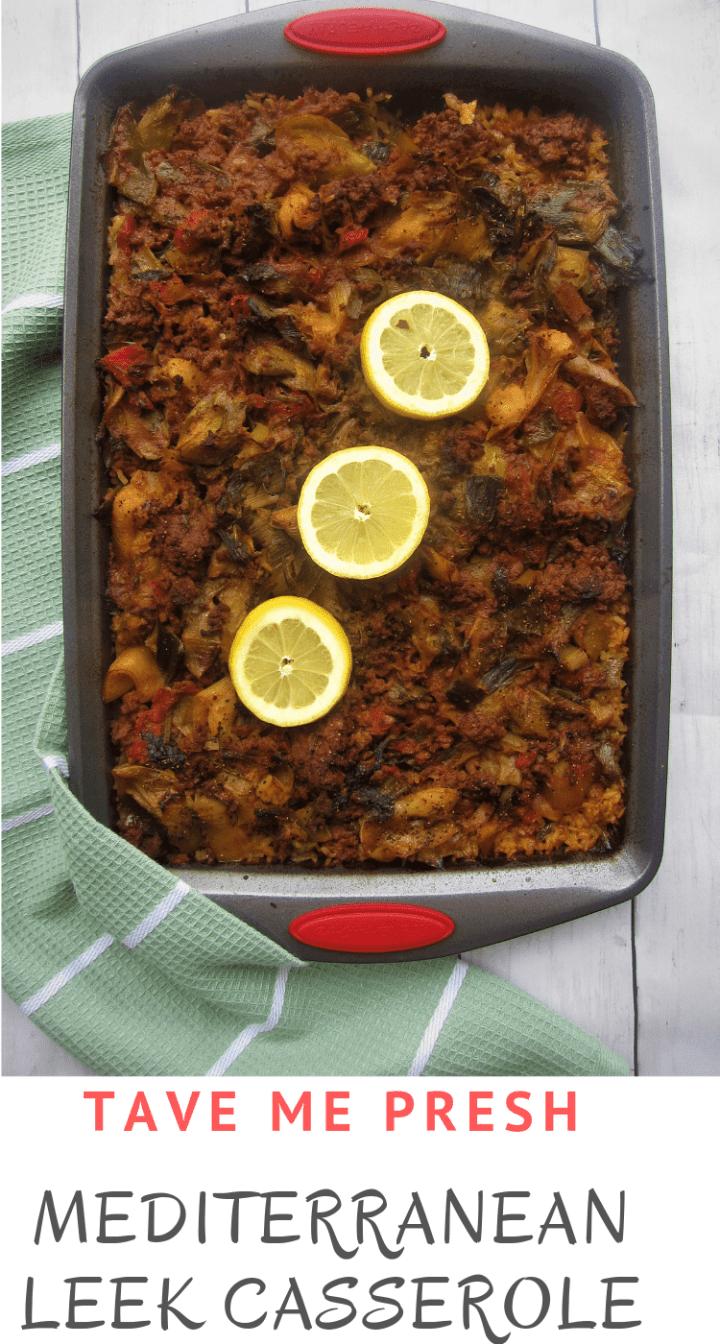 Baked Mediterranean Leek Casserole - Albanian Tave Me Presh