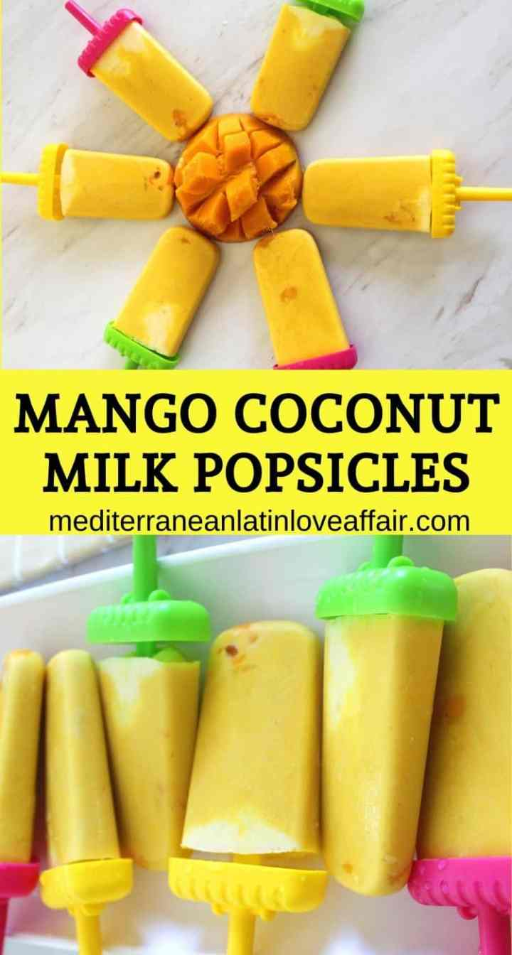 Mango Coconut Milk Popsicles shown in two pictures collage made for Pinterest.