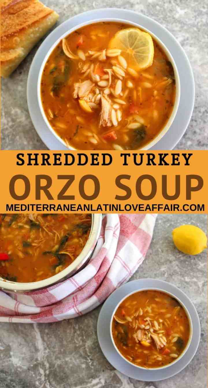 Shredded Turkey Orzo Soup with Spinach - an image composed of 2 pictures for Pinterest purposes with the title written in between the pictures.