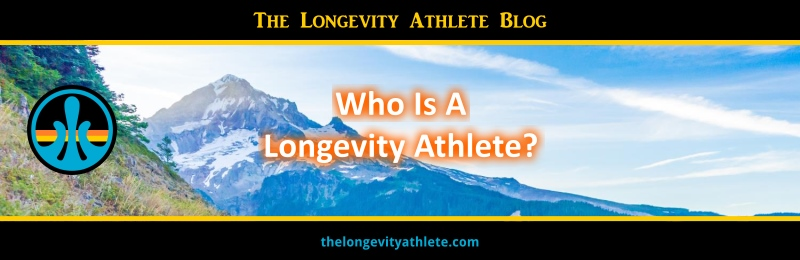 Who Is A Longevity Athlete?