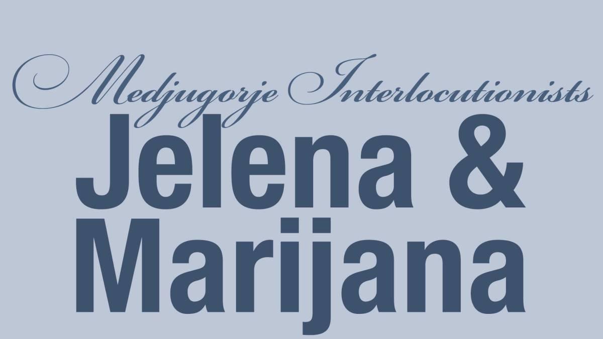 Medjugorje inter-Locutionists Jelena and Marijana