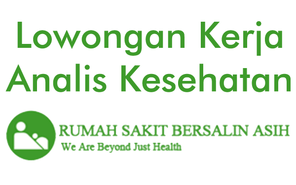 Lowongan Kerja Analis Kesehatan Rumah Sakit Bersalin Asih
