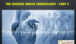 The Quizzes about Cardiology – Part 3