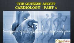 The Quizzes about Cardiology – Part 4