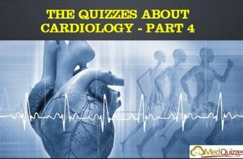 The Quizzes about Cardiology – Part 4