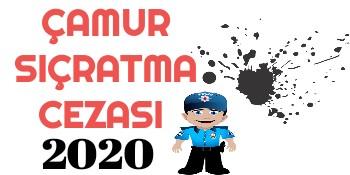 Çamur Sıçratma Cezası 2020