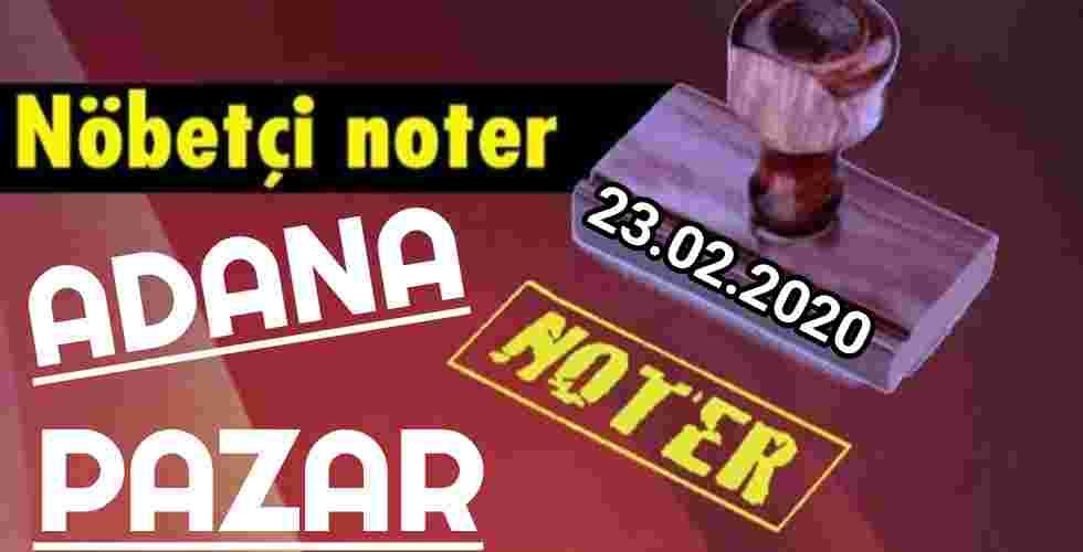 Adana Nöbetçi Noter 23 Şubat