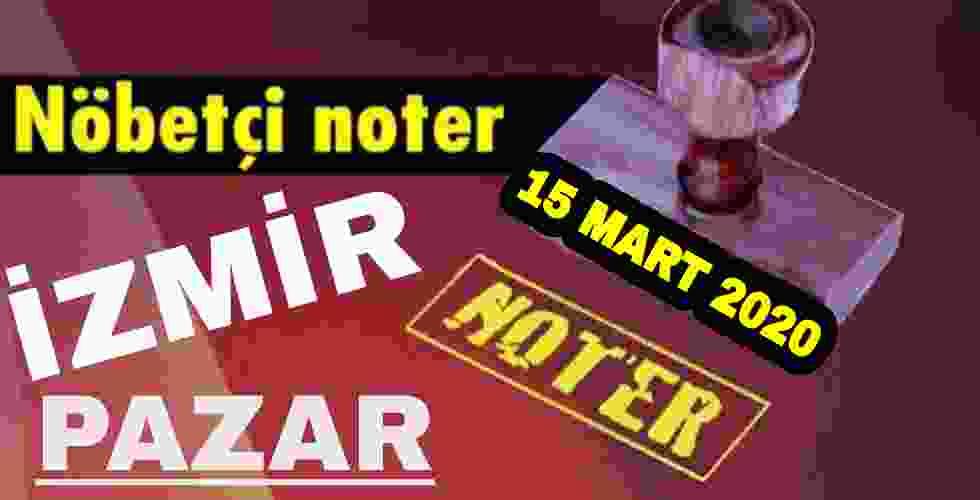 İzmir Nöbetçi Noter 15 Mart