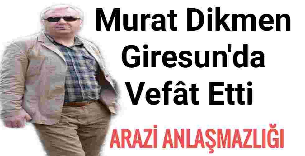Murat Dikmen Giresun