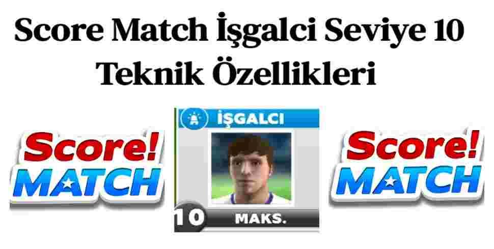 Score Match İşgalci Seviye 10 Teknik Özellikleri