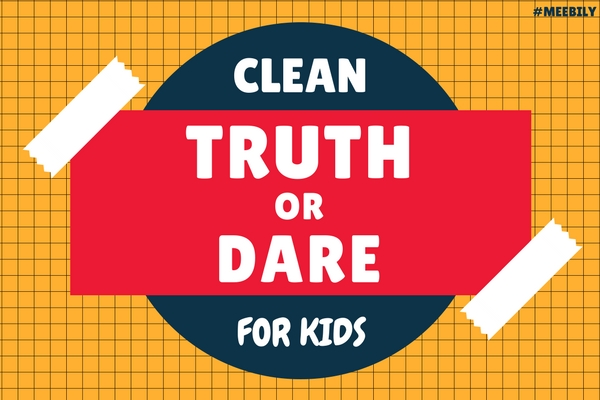 clean truth or dare for kids