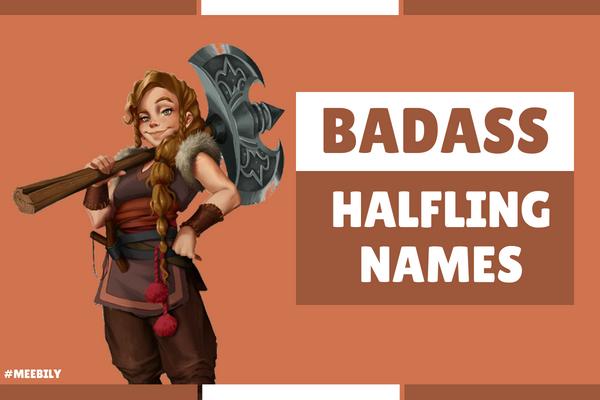 Badass Halfling Names