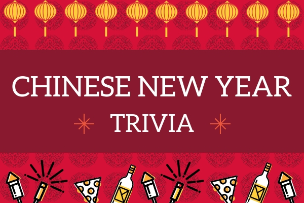 50+ Chinese New Year Trivia Questions & Answers - Meebily
