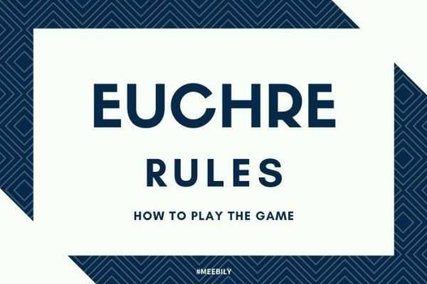Euchre Rules How to Play Euchre Game