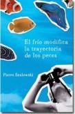 El frío modifica la trayectoria de los peces, PierreSzalowski