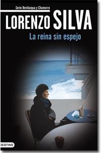 La reina sin espejo. Lorenzo Silva