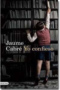o confieso. Jaume Cabré i Fabre