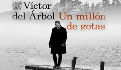 Un millón de gotas, Víctor del Árbol