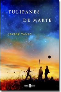 Tulipanes de Marte, Javier Yanes