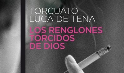 Los renglones torcidos de Dios, Torcuato Luca de Tena