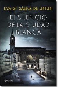 El silencio de la ciudad blanca, Eva Gª Sáenz de Urturi