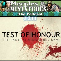 Meeples & Miniatures - Episode 211 - Test of Honour Review