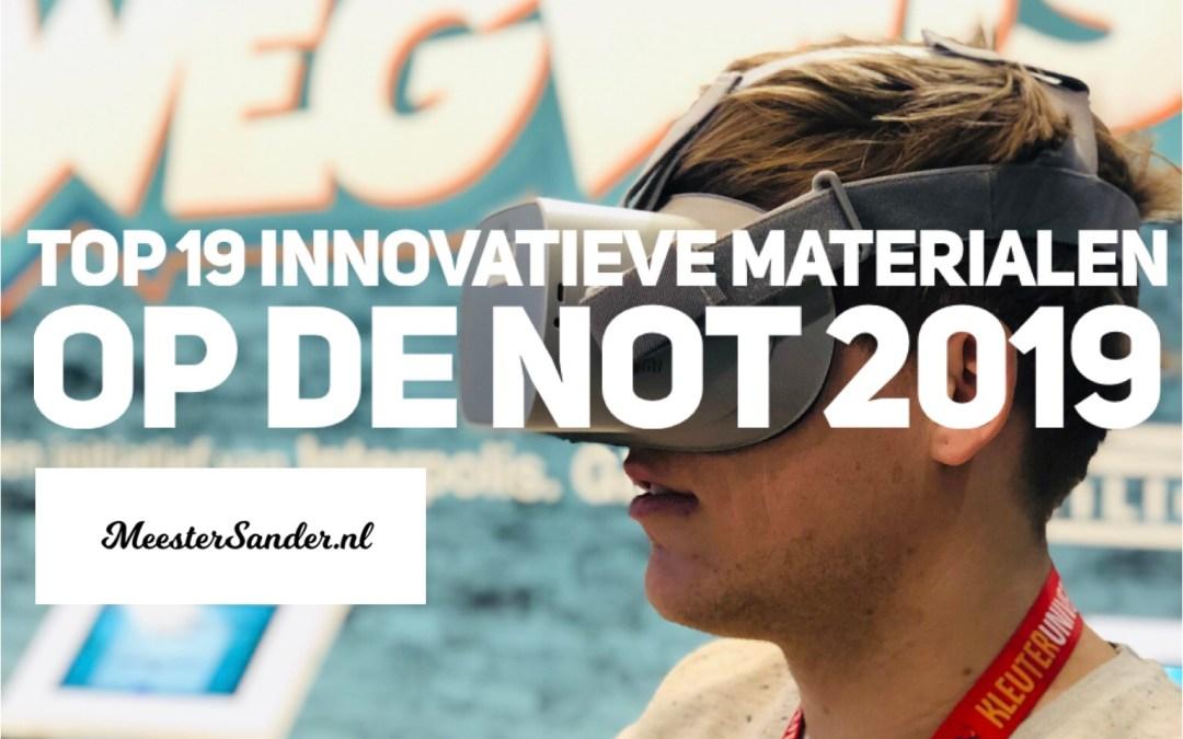 Top 19 meest innovatieve materialen op de NOT 2019 – Door de ogen van meester Sander