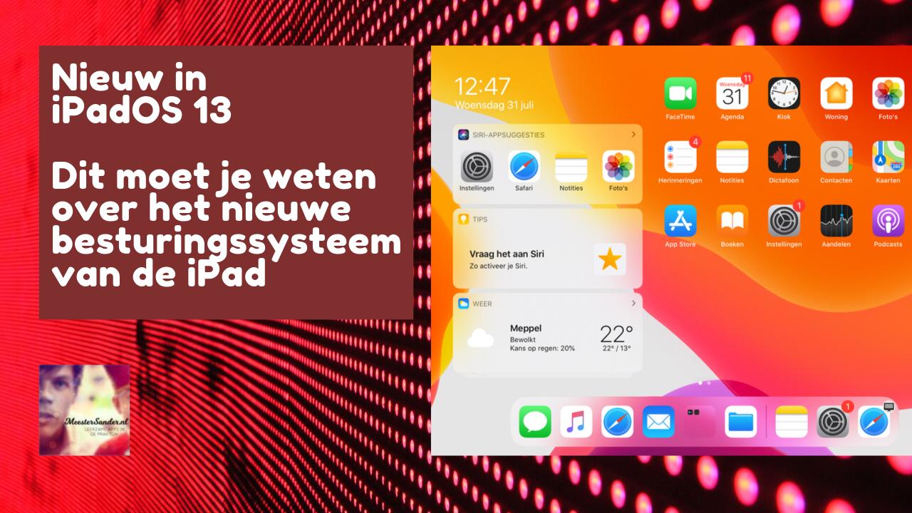 iPadOS 13: Dit zijn de nieuwe mogelijkheden die elke leerkracht en ouder moet kennen
