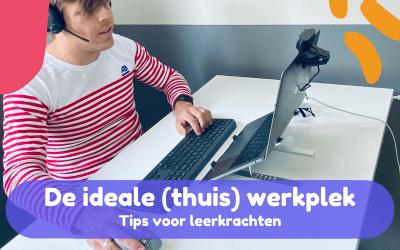 De 3 beste tips voor je ideale (thuis) werkplek – Tips voor thuis en school