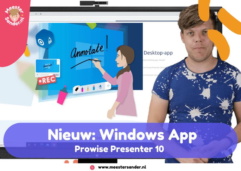 Toffe nieuwe functies in de Prowise Presenter Windows-app