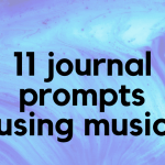 Using Songs as Journal Prompts