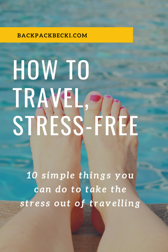Stress Free Travel - 10 Tips Guaraunteed To Take The Stress Out of Travel | How to travel STRESS FREE! #StressFreeTravel #ChilledVibeTravel #RelaxYoureTraveling #TravelHacks #BestTravelTips #BackpackersLifeHacks #TravelLikeAPro #BackpackingTips #LoveBackpacking #WelcomeToTheWorld #WorldOfTravel #BackpackBecki
