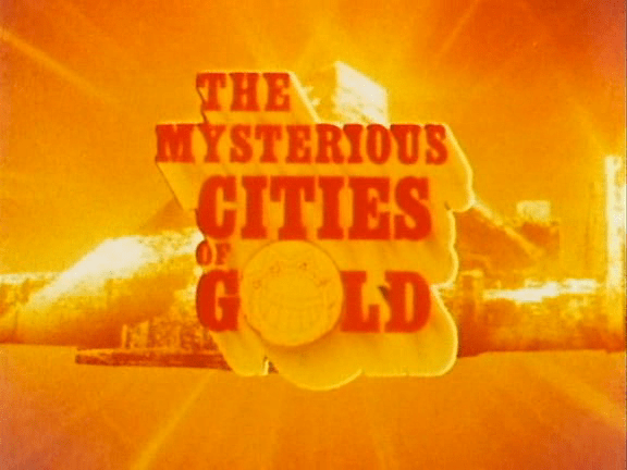 Mysterious Cities of Gold Title