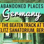 Abandoned Berlin: Lost Places in Germany, The Beelitz Sanatorium – Off-Beat Experts