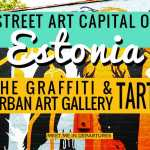 Estonia's Street Art Capital – Urban Art & The Tartu Graffiti Scene + Street Art Map