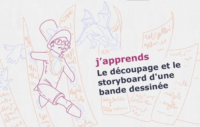 une bande dessinée n'existe pas vraiment sans découpage et storyboard.
