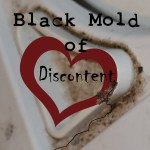 Black Mold of Discontent