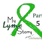 Lyme Treatment FollowUp – My Lyme Story (Part 5)