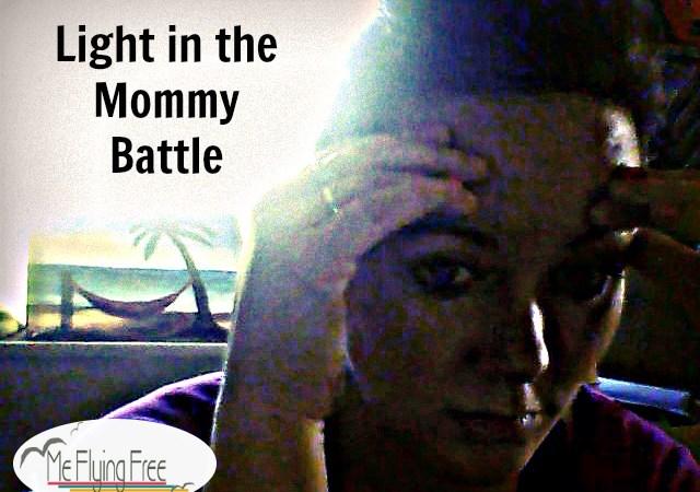 Light in the Mommy Battle