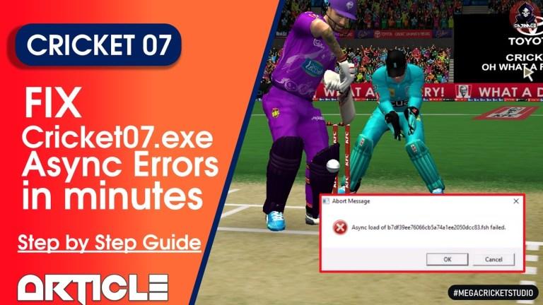 How to Fix Async Load Error's in Cricket 07? Best Practices to Fix Error's in Minutes